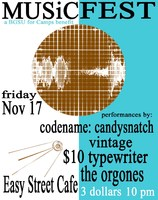 MUSiCFEST - Codename Candysnatch, Vintage, The Orgones, $10 Typewriter - Easy Street Cafe 11/17/00