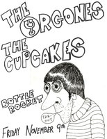 The Orgones, The Cupcakes - The Bottle Rocket 11/09/01