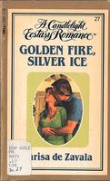 <em>Golden Fire, Silver Ice</em>