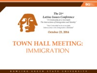 The 21st Latino Issues Conference Town Hall Meeting: Immigration