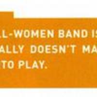 """One challenge of being an all-women band..."""